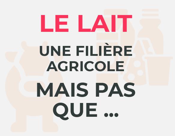 Le lait une filière agricole mais pas que ....